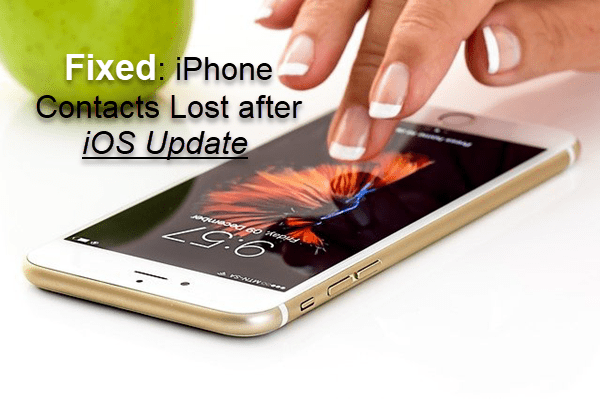 iPhone Contacts and Data Missing/Lost after the Latest iOS Update